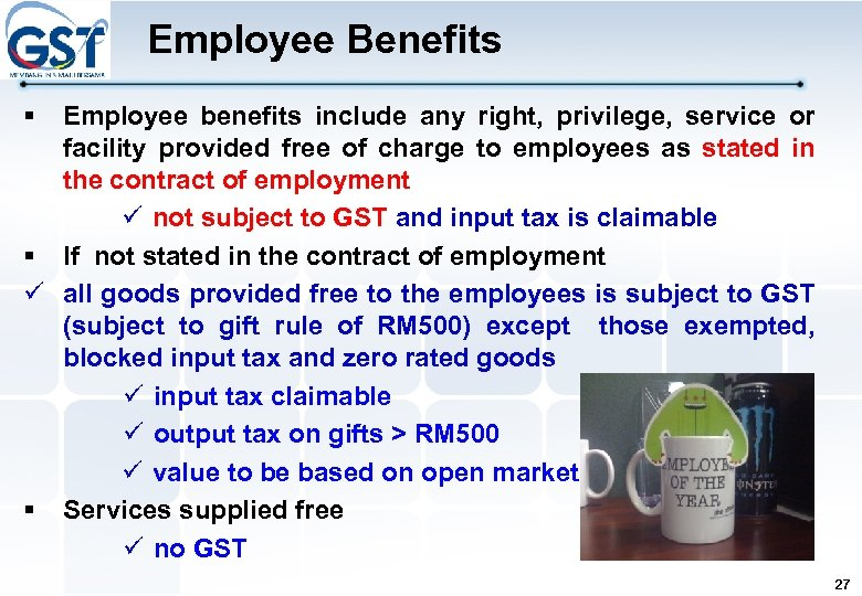 Employee Benefits § Employee benefits include any right, privilege, service or facility provided free