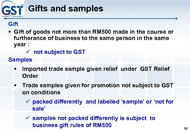 Gifts and samples Gift § Gift of goods not more than RM 500 made