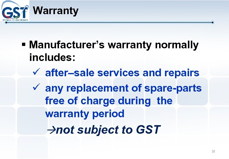 Warranty § Manufacturer's warranty normally includes: after–sale services and repairs any replacement of spare-parts