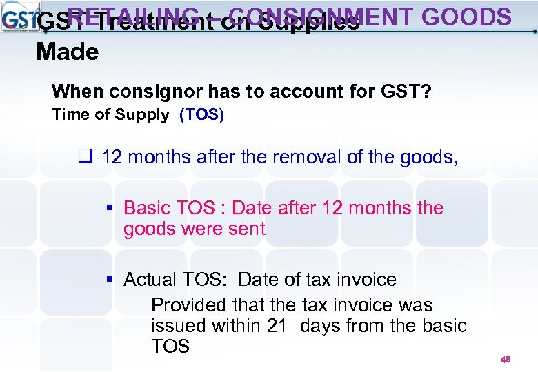 RETAILING – CONSIGNMENT GOODS GST Treatment on Supplies Made When consignor has to account