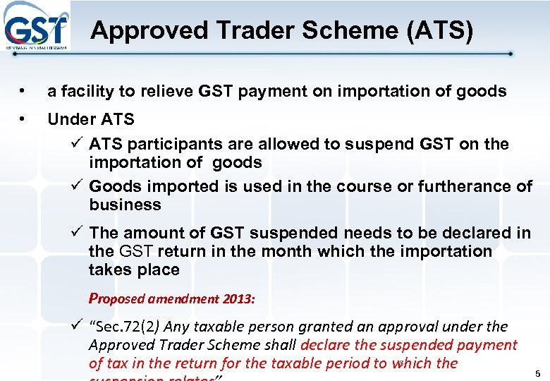 Approved Trader Scheme (ATS) • a facility to relieve GST payment on importation of