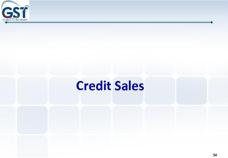 Credit Sales 54
