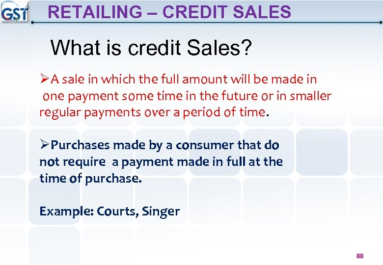 RETAILING – CREDIT SALES What is credit Sales? ØA sale in which the full