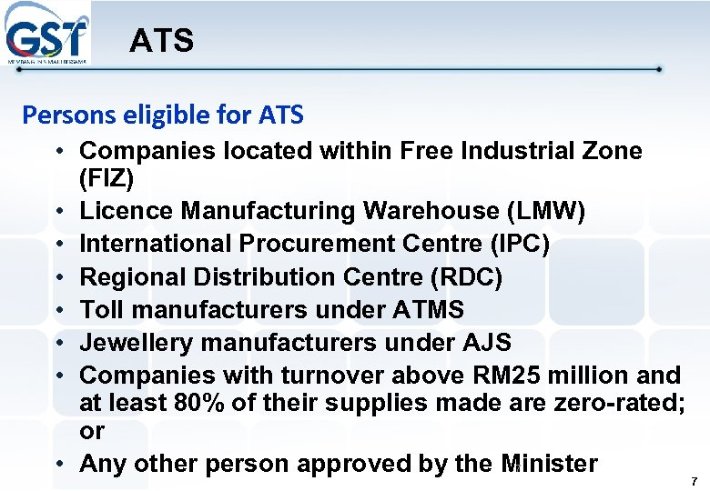 ATS Persons eligible for ATS • Companies located within Free Industrial Zone (FIZ) •