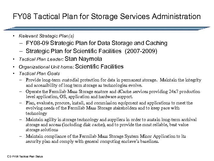 FY 08 Tactical Plan for Storage Services Administration • Relevant Strategic Plan(s) – FY