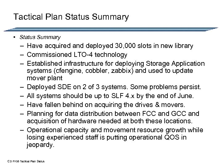Tactical Plan Status Summary • Status Summary – Have acquired and deployed 30, 000