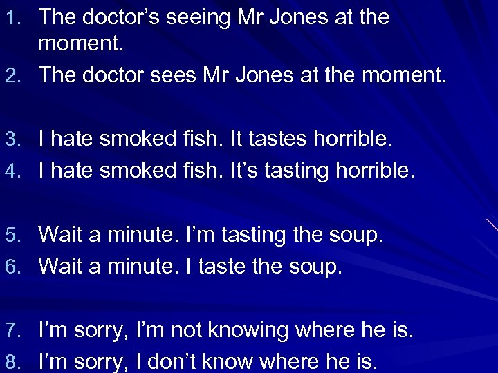 1. The doctor's seeing Mr Jones at the moment. 2. The doctor sees Mr