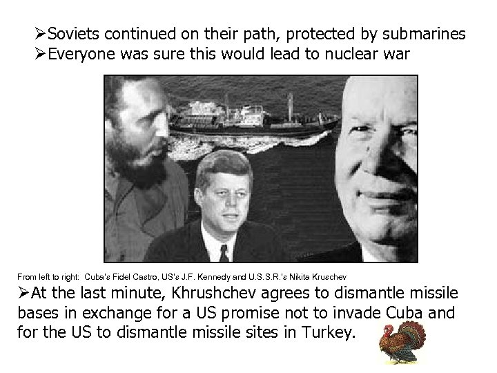 Soviets continued on their path, protected by submarines Everyone was sure this would