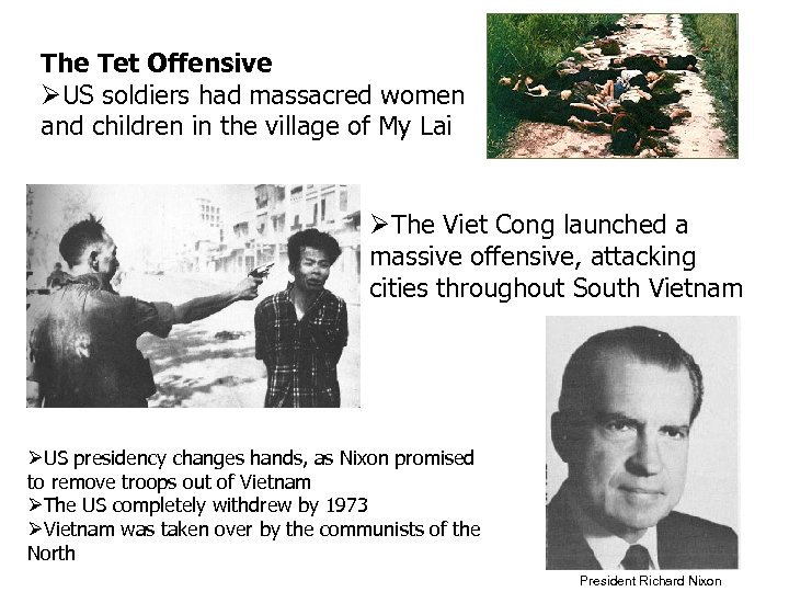 The Tet Offensive US soldiers had massacred women and children in the village of