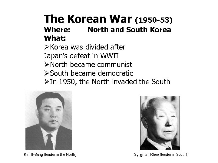 The Korean War (1950 -53) North and South Korea Where: What: Korea was divided