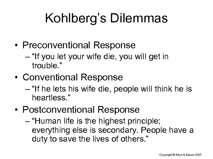 """Kohlberg's Dilemmas • Preconventional Response – """"If you let your wife die, you will"""