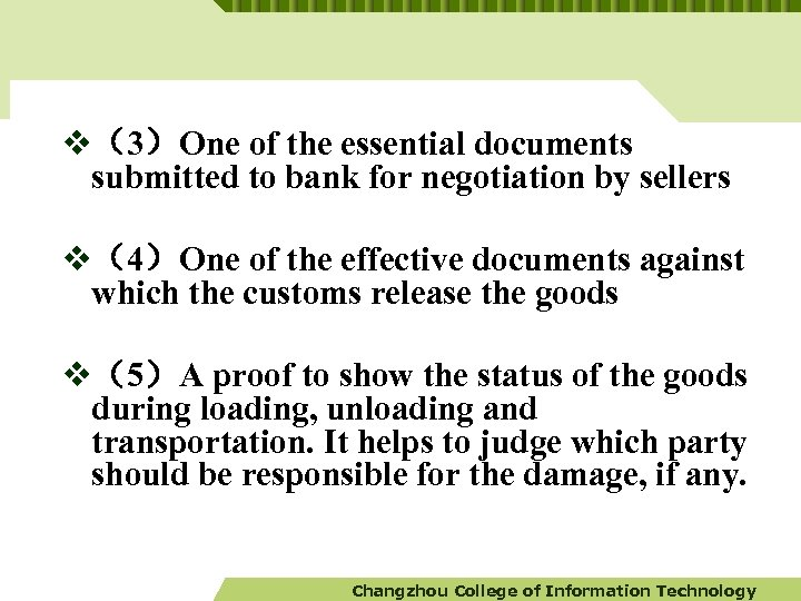 v(3)One of the essential documents submitted to bank for negotiation by sellers v(4)One of