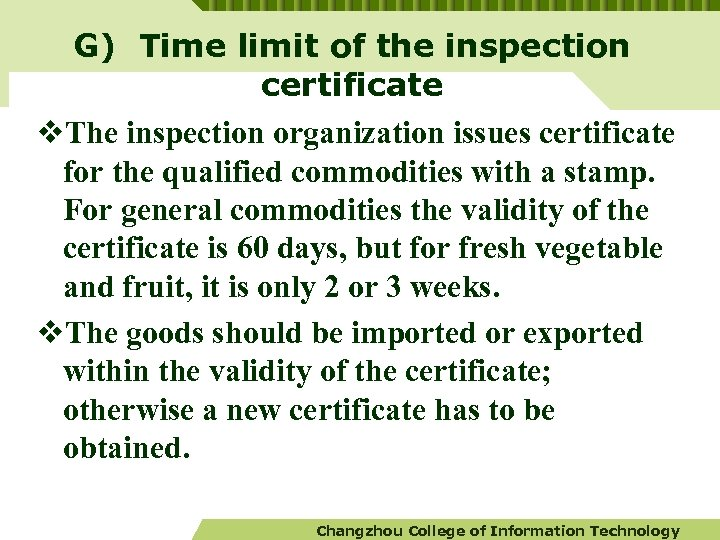 G) Time limit of the inspection certificate v. The inspection organization issues certificate for
