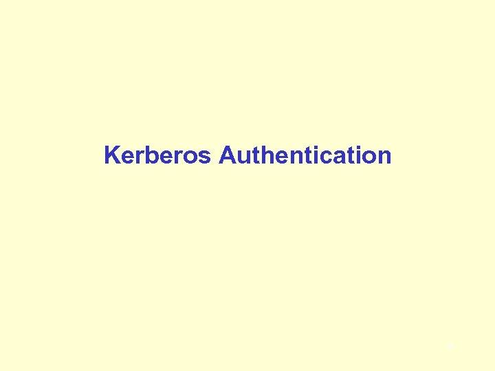 Kerberos Authentication 1