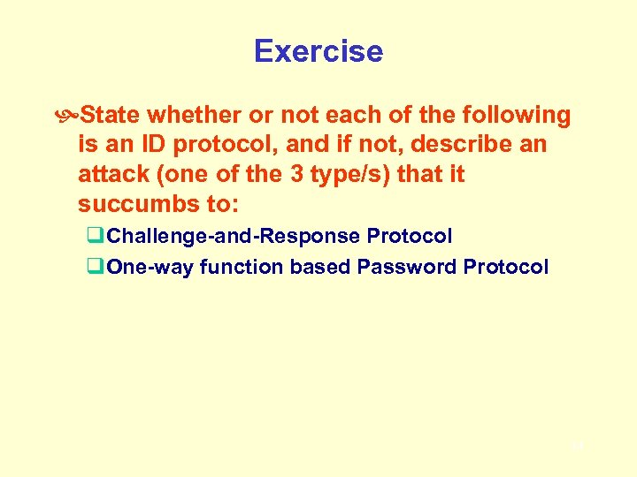 Exercise State whether or not each of the following is an ID protocol, and