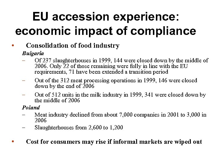 EU accession experience: economic impact of compliance • Consolidation of food industry Bulgaria –