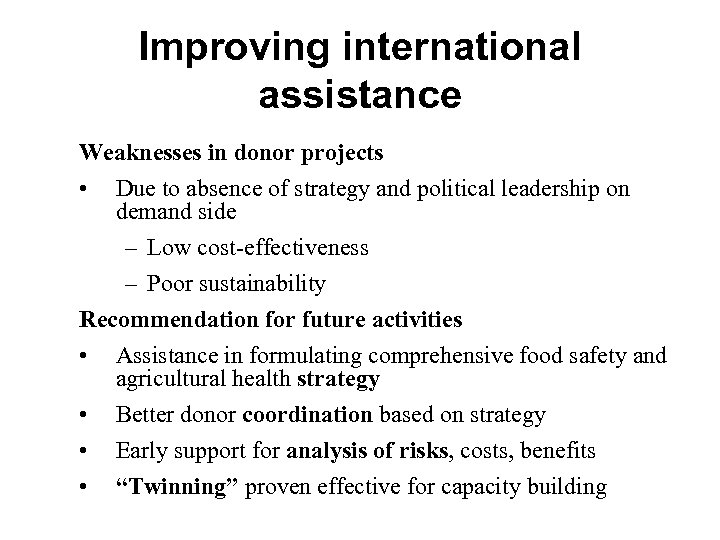 Improving international assistance Weaknesses in donor projects • Due to absence of strategy and