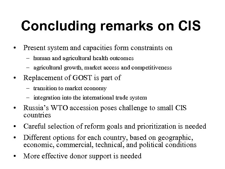 Concluding remarks on CIS • Present system and capacities form constraints on – human