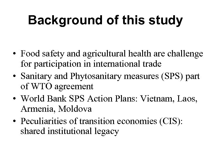 Background of this study • Food safety and agricultural health are challenge for participation