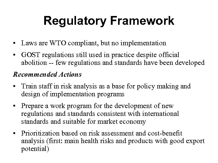 Regulatory Framework • Laws are WTO compliant, but no implementation • GOST regulations still