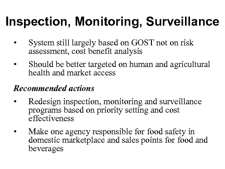 Inspection, Monitoring, Surveillance • System still largely based on GOST not on risk assessment,