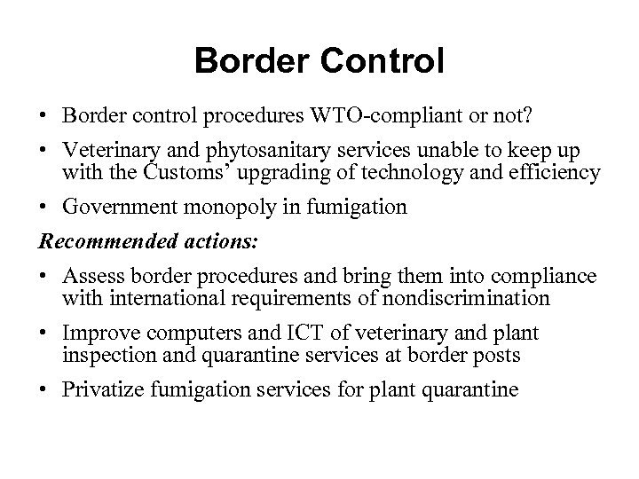 Border Control • Border control procedures WTO-compliant or not? • Veterinary and phytosanitary services