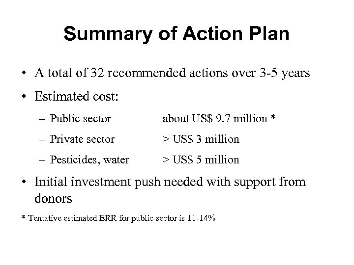 Summary of Action Plan • A total of 32 recommended actions over 3 -5