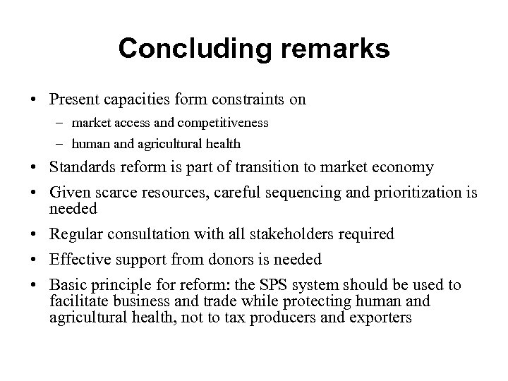 Concluding remarks • Present capacities form constraints on – market access and competitiveness –