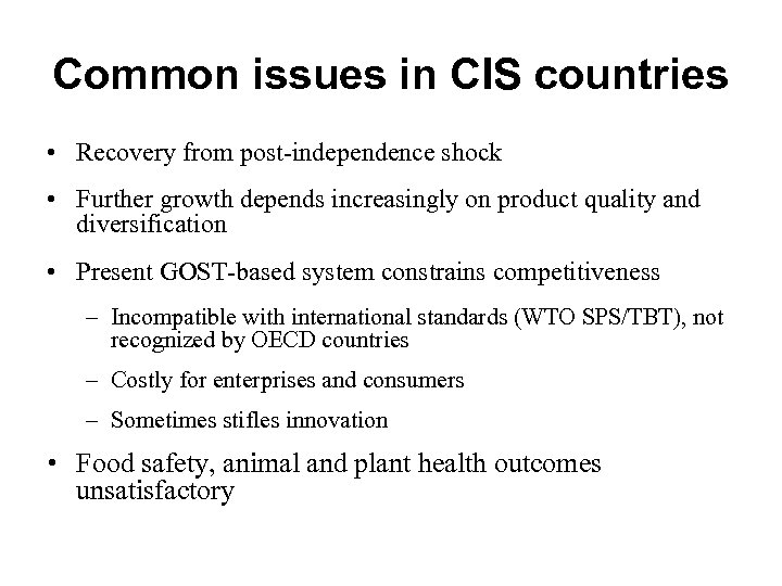 Common issues in CIS countries • Recovery from post-independence shock • Further growth depends