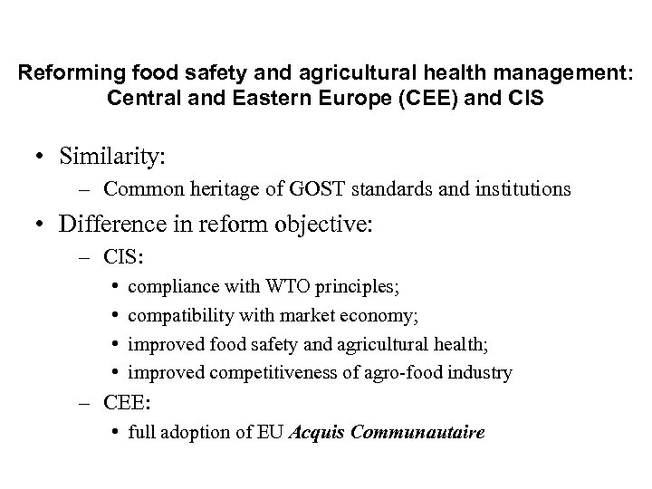 Reforming food safety and agricultural health management: Central and Eastern Europe (CEE) and CIS