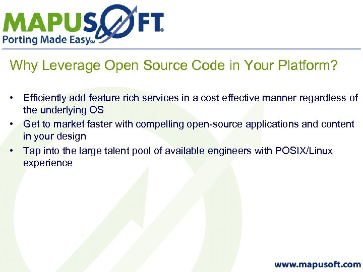 Why Leverage Open Source Code in Your Platform? • Efficiently add feature rich services