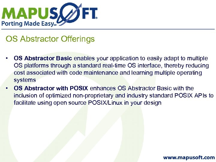 OS Abstractor Offerings • OS Abstractor Basic enables your application to easily adapt to