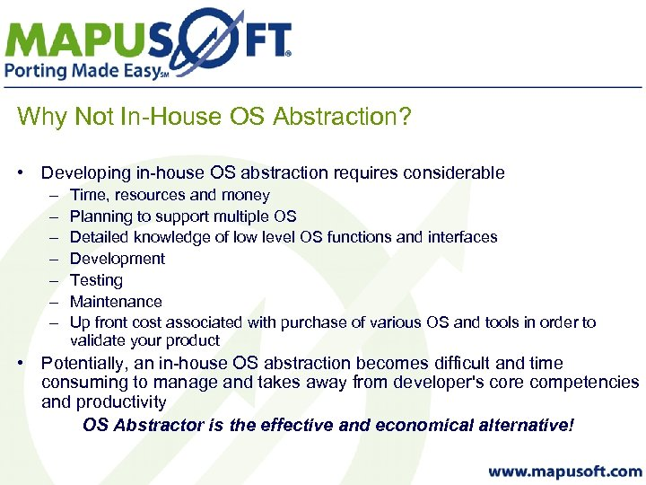 Why Not In-House OS Abstraction? • Developing in-house OS abstraction requires considerable – –