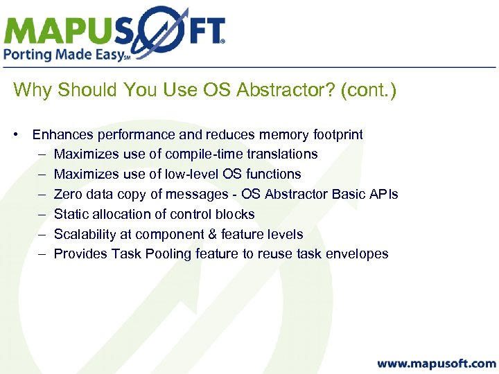 Why Should You Use OS Abstractor? (cont. ) • Enhances performance and reduces memory