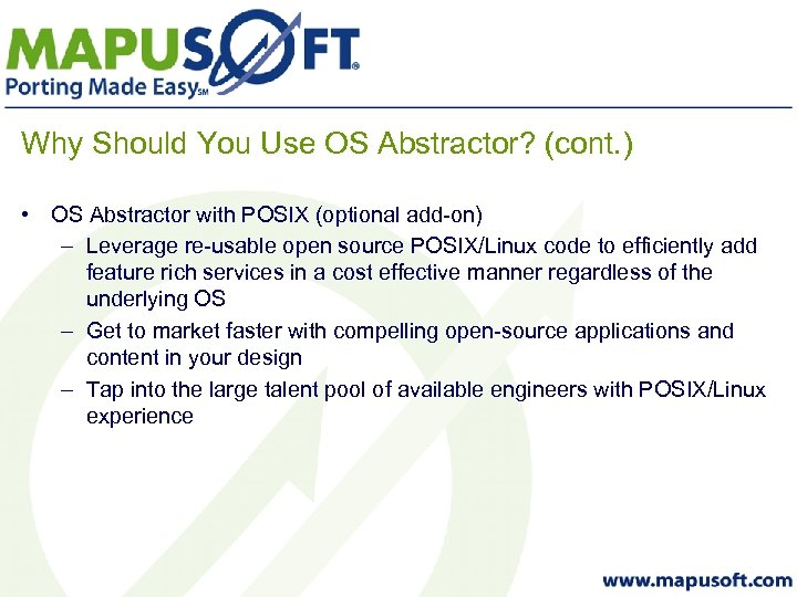 Why Should You Use OS Abstractor? (cont. ) • OS Abstractor with POSIX (optional