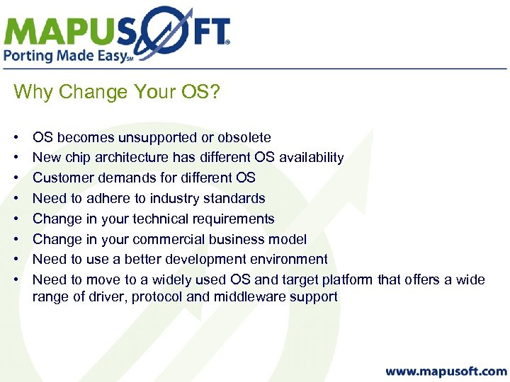 Why Change Your OS? • • OS becomes unsupported or obsolete New chip architecture