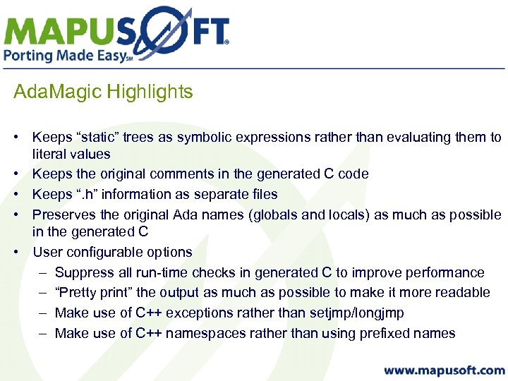 "Ada. Magic Highlights • Keeps ""static"" trees as symbolic expressions rather than evaluating them"