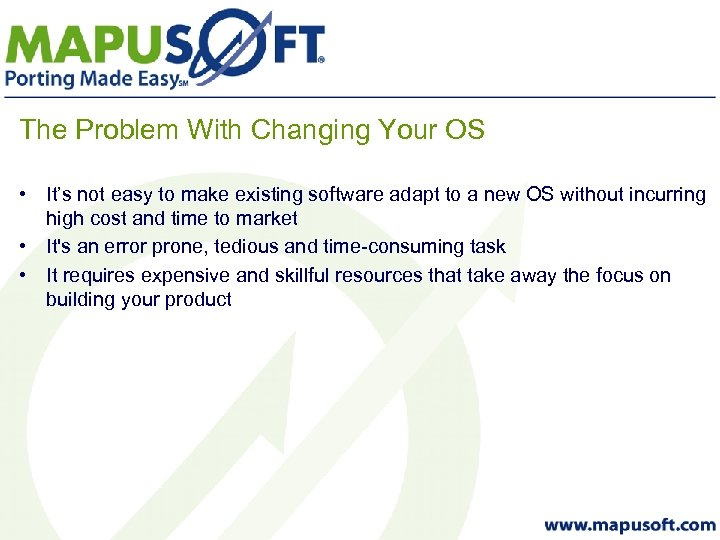 The Problem With Changing Your OS • It's not easy to make existing software