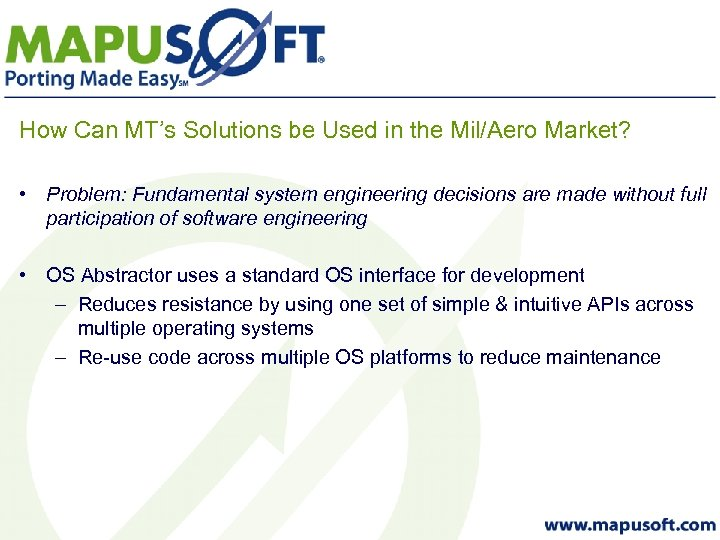 How Can MT's Solutions be Used in the Mil/Aero Market? • Problem: Fundamental system