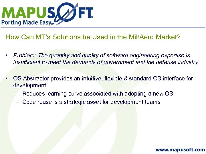 How Can MT's Solutions be Used in the Mil/Aero Market? • Problem: The quantity