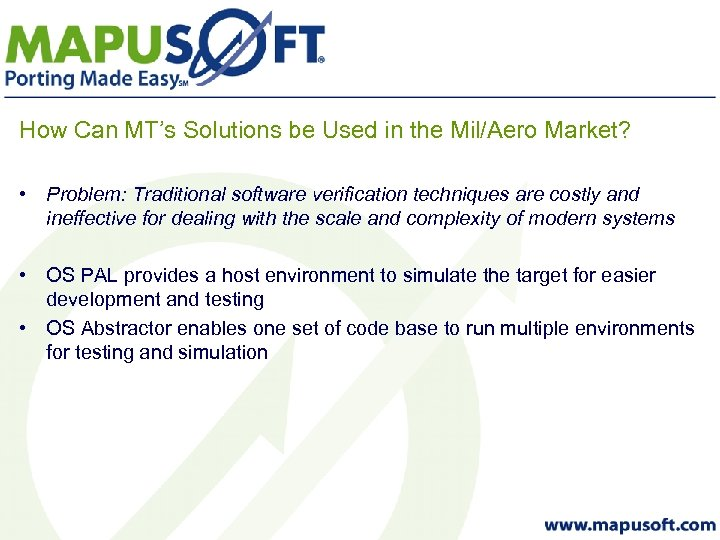 How Can MT's Solutions be Used in the Mil/Aero Market? • Problem: Traditional software