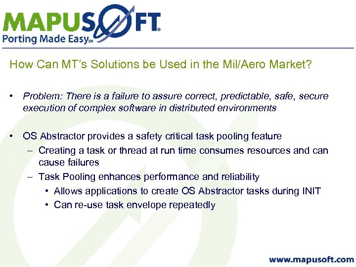 How Can MT's Solutions be Used in the Mil/Aero Market? • Problem: There is