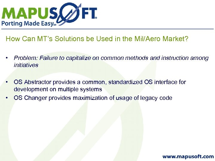 How Can MT's Solutions be Used in the Mil/Aero Market? • Problem: Failure to