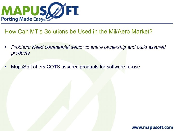 How Can MT's Solutions be Used in the Mil/Aero Market? • Problem: Need commercial
