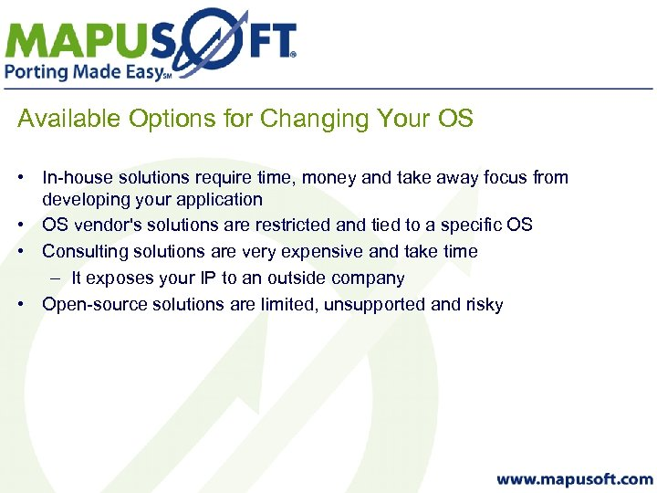 Available Options for Changing Your OS • In-house solutions require time, money and take