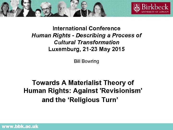 International Conference Human Rights - Describing a Process of Cultural Transformation Luxemburg, 21 -23