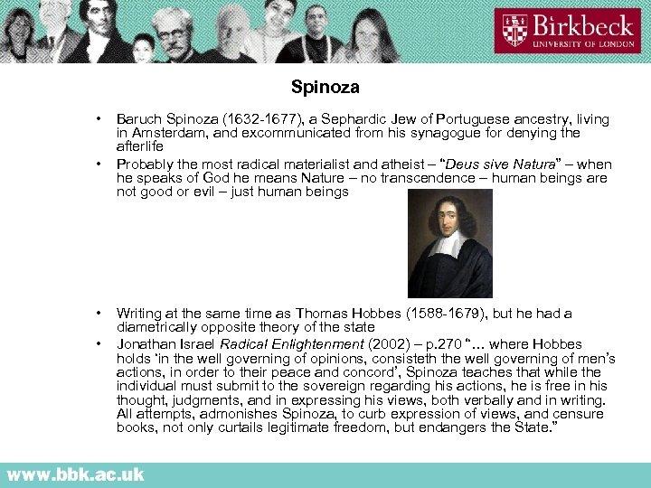 Spinoza • • Baruch Spinoza (1632 -1677), a Sephardic Jew of Portuguese ancestry, living