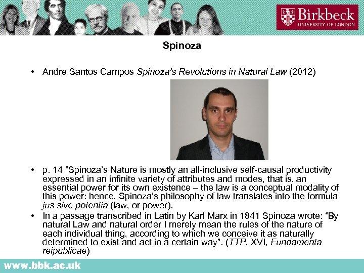 Spinoza • Andre Santos Campos Spinoza's Revolutions in Natural Law (2012) • p. 14