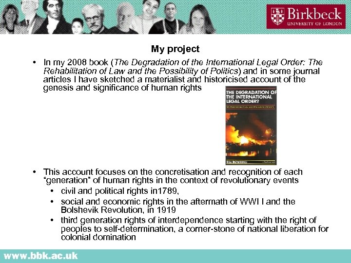 My project • In my 2008 book (The Degradation of the International Legal Order: