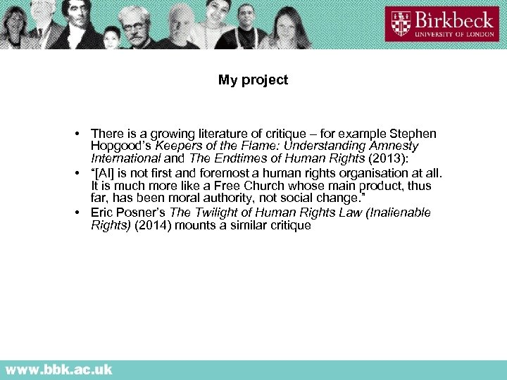 My project • There is a growing literature of critique – for example Stephen